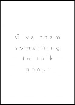 Give Them Something To Talk About