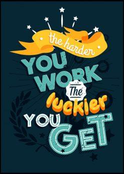 Work Hard Get Lucky